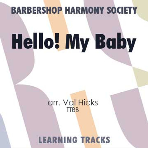 Hello! My Baby (Ymih) (TTBB) (arr  Hicks) - CD Learning Tracks for 6407