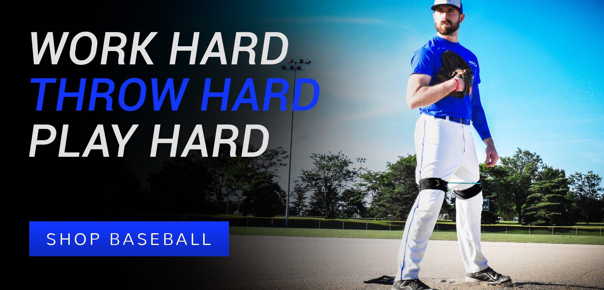 Work Hard, Throw Hard, Play Hard - Shop Baseball and Softball