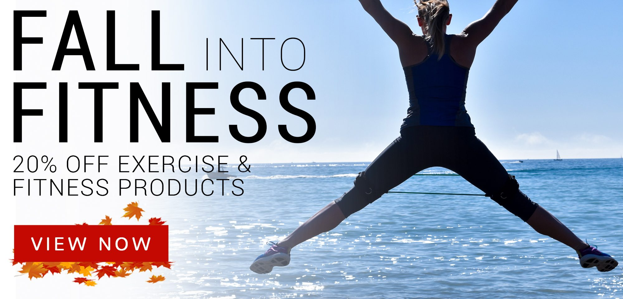 Fall Into Fitness - Save 20% now on Exercise & Fitness Products - View Now