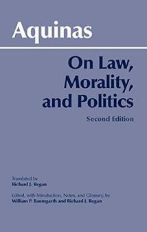 On Law, Morality, and Politics, by St. Aquinas