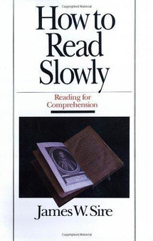 How to Read Slowly, by James W. Sire