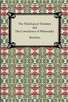 Theological Tractates and the Consolation of Philosophy, by Boethius