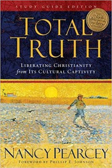 Total Truth, by Nancy Pearcey