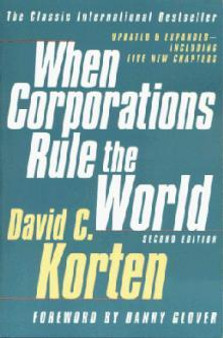 When Corporations Rule the World, by David C. Korten