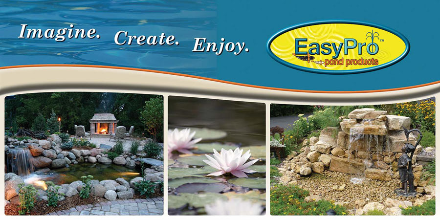Imagine - Create - Enjoy with Easy Pond Products and Supplies