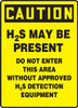 Caution - H2S May Be Present Do Not Enter This Area Without Approved H2S Detection Equipment - Adhesive Vinyl - 14'' X 10''