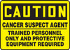Caution - Cancer Suspect Agent Trained Personnel Only