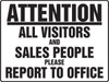 Attention All Visitors And Sales People Please Report To Office - Plastic - 18'' X 24''