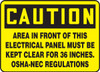 Caution - Area In Front Of This Electrical Panel Must Be Kept Clear For 36 Inches. Osha-Nec Regulations - .040 Aluminum - 10'' X 14''