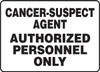 Cancer-Suspect Agent Authorized Personnel Only