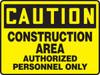 Caution - Construction Area Authorized Personnel Only - .040 Aluminum - 7'' X 10''