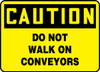 Caution - Do Not Walk On Conveyors