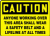 Caution - Anyone Working Over This Area Shall Wear A Safety Belt