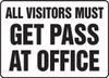 All Visitors Must Get Pass At Office - Adhesive Dura-Vinyl - 12'' X 18''