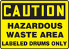 Caution - Hazardous Waste Area Labeled Drums Only