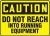 Caution - Do Not Reach Into Running Equipment