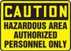 Caution - Hazardous Area Authorized Personnel Only - .040 Aluminum - 14'' X 20''