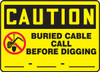 Caution - Buried Cable Call Before Digging