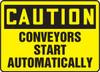 Caution - Conveyors Start Automatically