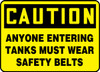 Caution - Anyone Entering Tanks Must Wear Safety Belts