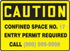 Caution - Confined Space No. ___ Entry Permit Required Call ___ - Dura-Fiberglass - 7'' X 10'' 1
