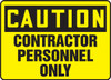 Caution - Contractor Personnel Only