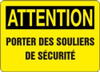 Attention - Attention Porter Des Souliers De Securite - Adhesive Dura-Vinyl - 10'' X 14''