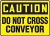 Caution - Do Not Cross Conveyor
