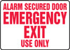 Alarm Secured Door Emergency Exit Use Only - .040 Aluminum - 7'' X 10''