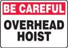 Be Careful - Overhead Hoist - Adhesive Dura-Vinyl - 10'' X 14''