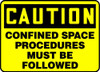 Caution - Confined Space Procedures Must Be Followed Sign