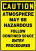 Caution - Atmosphere May Be Hazardous Follow Confined Space Entry Procedures - Aluma-Lite - 14'' X 10''