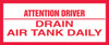 Attention Driver Drain Air Tank Daily
