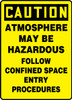 Caution - Atmosphere May Be Hazardous Follow Confined Space Entry Procedures - Adhesive Dura-Vinyl - 14'' X 10''