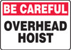 Be Careful - Overhead Hoist - Dura-Fiberglass - 10'' X 14''