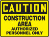 Caution - Construction Area Authorized Personnel Only - Dura-Plastic - 7'' X 10''