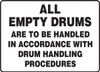 All Empty Drums Are To Be Handled In Accordance With Drum