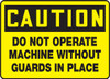 Caution - Do Not Operate Machine Without Guards In Place