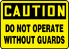 Caution - Do Not Operate Without Guards - Adhesive Dura-Vinyl - 7'' X 10''