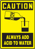 Caution - Always Add Acid To Water (W/Graphic) - Dura-Plastic - 14'' X 10''