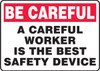 Be Careful - A Careful Worker Is The Best Safety Device