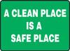 A Clean Place Is A Safe Place - Dura-Fiberglass - 10'' X 14''