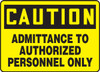 Caution - Admittance To Authorized Personnel Only