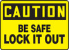 Caution - Be Safe Lock It Out