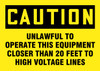 Caution - Caution Unlawful To Operate This Equipment Closer Than 20 Feet To High Voltage Lines - Dura-Fiberglass - 10'' X 14''