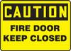 Caution - Fire Door Keep Closed - Plastic - 7'' X 10''
