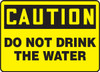 Caution - Do Not Drink The Water