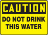 Caution - Do Not Drink This Water - Plastic - 7'' X 10''