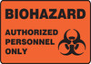 Biohazard Authorized Personnel Only (W/Graphic) - Plastic - 7'' X 10''
