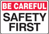Be Careful - Safety First